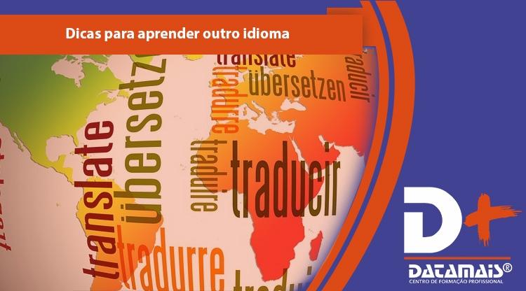 Dicas para facilitar seu aprendizado em outros idiomas!
