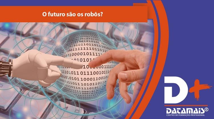 O futuro são os Robôs?